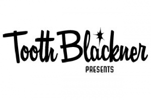 Tooth Blackner Presents